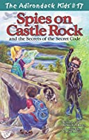 Spies on Castle Rock and the Secrets of the Secret Code 0982625073 Book Cover