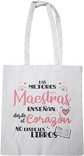 """Bolsa algodón frase :"""" Las mejores Maestras enseñan desde el Corazón, no desde los Libros"""""""