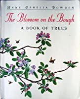 The Blossom on the Bough: A Book of Trees