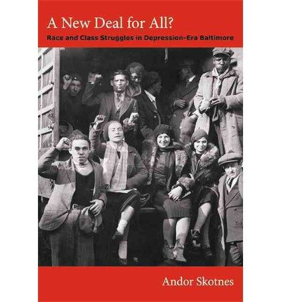 A New Deal for All?: Race and Class Struggles in Depression-Era Baltimore (Radical Perspectives) (Paperback) - Common