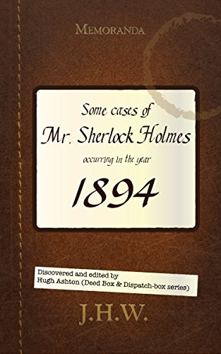 Book: 1894: Some Cases of Mr. Sherlock Holmes by Hugh Ashton