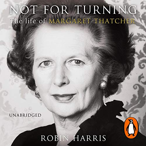 Not For Turning                   By:                                                                                                                                 Robin Harris                               Narrated by:                                                                                                                                 Nigel Anthony                      Length: 17 hrs and 49 mins     23 ratings     Overall 4.3