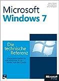 Microsoft Windows 7 - Die technische Referenz: Technische Informationen und