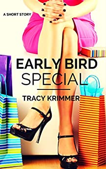 Early Bird Special by [Tracy Krimmer]