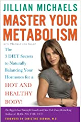 Master Your Metabolism: The 3 Diet Secrets to Naturally Balancing Your Hormones for a Hot and Healthy Body! Kindle Edition