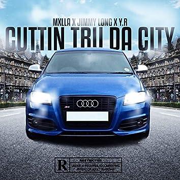Cuttin' Tru Da City