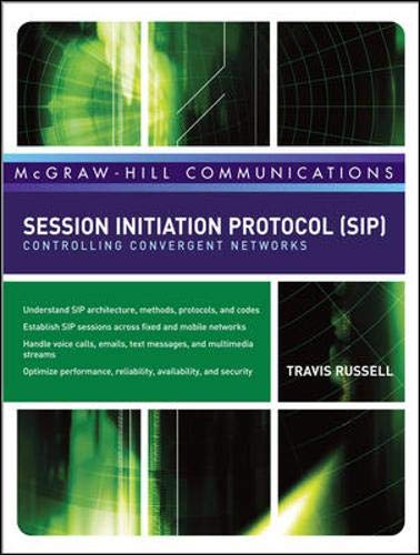 Session Initiation Protocol (SIP): Controlling Convergent Networks (McGraw-Hill Communication Series