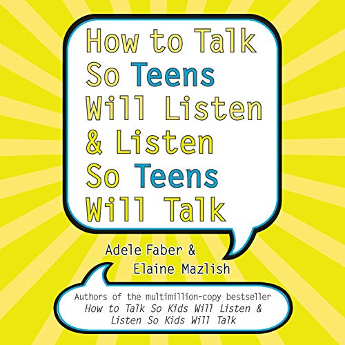 How to Talk So Teens Will Listen and Listen So Teens Will Talk cover art