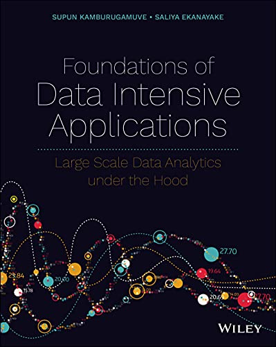 Foundations of Data Intensive Applications: Large Scale Data Analytics under the Hood
