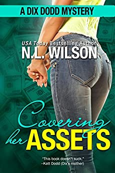 Covering Her Assets: A Dix Dodd Mystery (Dix Dodd Mysteries Book 4) by [Norah Wilson, Heather Doherty]