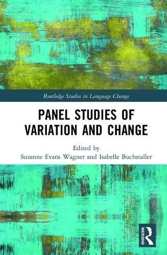 Panel Studies of Variation and Change (Routledge Studies in Language Change, Band 1)