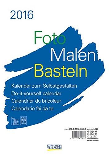 Foto-Malen-Basteln A4 weiß 2016: Kalender zum Selbstgestalten