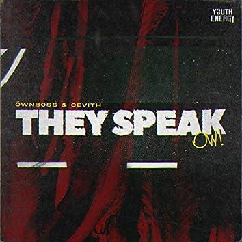 They Speak (OW)