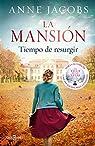 Tiempo de resurgir: La mansión par Jacobs