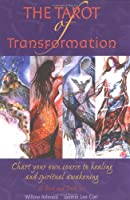 Tarot of Transformation: Chart Your Own Course to Healing and Spiritual Awakening