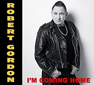 I'm Coming Home by Robert Gordon (2014-06-24)