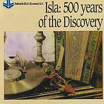 Isla: 500 Years of the Discovery