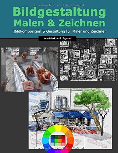 Bildgestaltung Malen & Zeichnen: Bildkomposition & Gestaltung für Maler und Zeichner