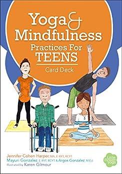 Yoga and Mindfulness Practices for Teens Card Deck by [Jennifer Cohen Harper, Argos Gonzalez, Mayuri Breen Gonzalez]