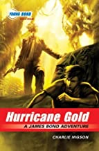 Hurricane Gold (James Bond Adventure, A) by Higson, Charlie (2009) Hardcover