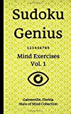 Sudoku Genius Mind Exercises Volume 1: Gainesville, Florida State of Mind Collection