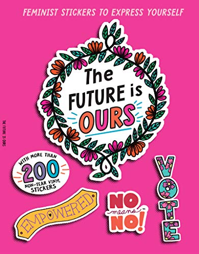 The Future Is Ours: Feminist Stickers to Express Yourself (Sticker Power)