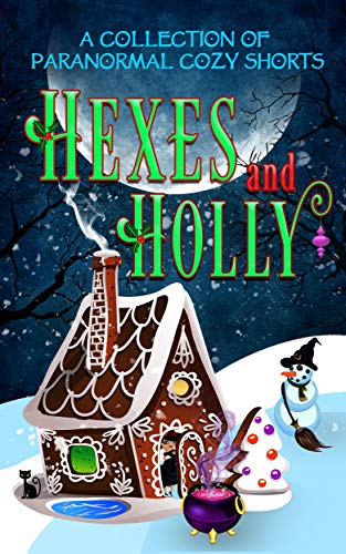 Hexes and Holly: A Paranormal Cozy Mystery Holiday Anthology by [Tegan Maher, Regina Welling, Jenna St. James, Ava Mallory, Stephanie Damore, Misty Bane, Hermione  Moon, Samantha Silver, Morgana Best, Mona Marple, Amorette  Anderson, Leanne  Leeds, Addison Creek, Stella Berry, K.M. Waller]