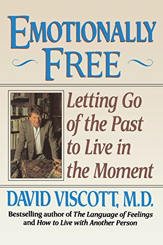 Emotionally Free : Letting Go of the Past to Live in the Moment