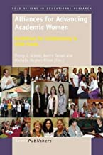 Alliances for Advancing Academic Women: Guidelines for Collaborating in STEM Fields (Bold Visions in Educational Research)