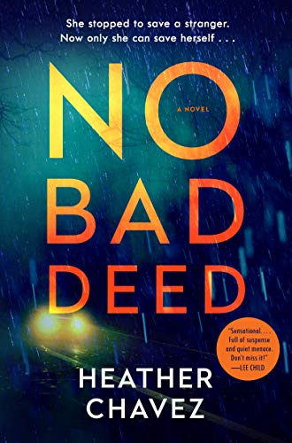 No Bad Deed: A Novel by [Heather Chavez]