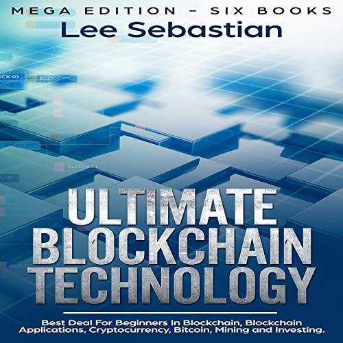 Ultimate Blockchain Technology: Mega Edition - Six Books cover art