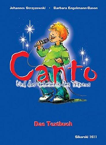 Canto und das Geheimnis des Tritonus. Textbuch: Ein musikalisches Abenteuer - nicht nur für Kinder by Johannes Strzyzewski (2002-01-01)