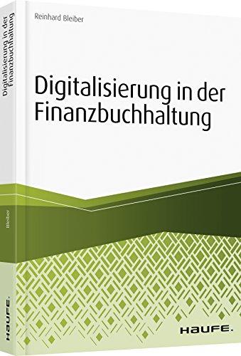 Digitalisierung in der Finanzbuchhaltung: Vom Status quo in die digitale Zukunft (Haufe Fachbuch)