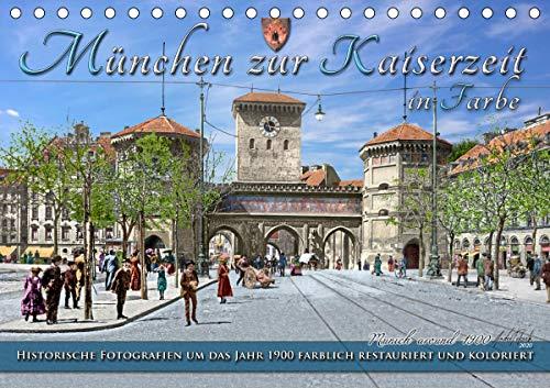 München zur Kaiserzeit in Farbe (Tischkalender 2021 DIN A5 quer)