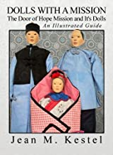 Dolls With a Mission: The Door of Hope Mission and It's Dolls, An Illustrated Guide by Jean M. Kestel (2013-08-01)