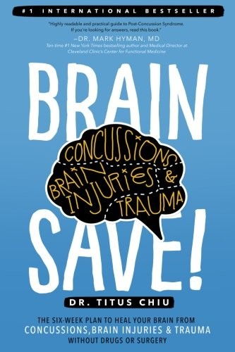 BrainSAVE: The 6-Week Plan to Heal Your Brain from Concussions, Brain...