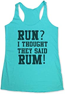 Run? I Thought They Said Rum! - Funny Workout Soft Tri-Blend Racerback Tank