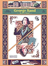 George Sand : Ma vie à Nohant par Van den Heuvel