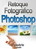 Retoque Fotográfico con Photoshop (Fotografía Digital)