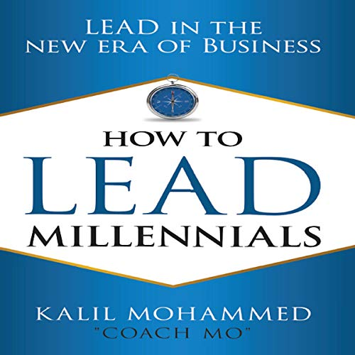 How to Lead Millennials: Lead in the New Era of Business                   By:                                                                                                                                 Kalil Mohammed                               Narrated by:                                                                                                                                 Kalil Mohammed                      Length: 4 hrs and 39 mins     Not rated yet     Overall 0.0