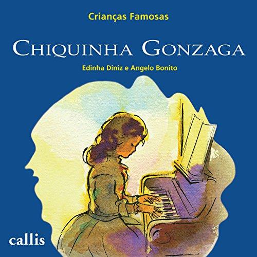 Chiquinha Gonzaga (Crianças famosas) (Portuguese Edition)