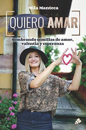Quiero Amar: Sembrando semillas de amor, valentía y esperanza
