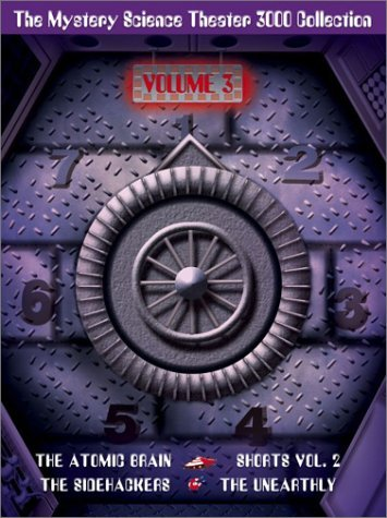 The Mystery Science Theater 3000 Collection, Vol. 3 (The Atomic Brain / The Sidehackers / The Unearthly / Shorts, Vol. 2) by Joel Hodgson