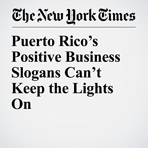 Puerto Rico's Positive Business Slogans Can't Keep the Lights On copertina