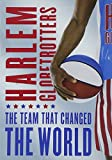 Harlem Globetrotters - The Team That Changed the World