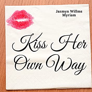 Kiss Her Own Way