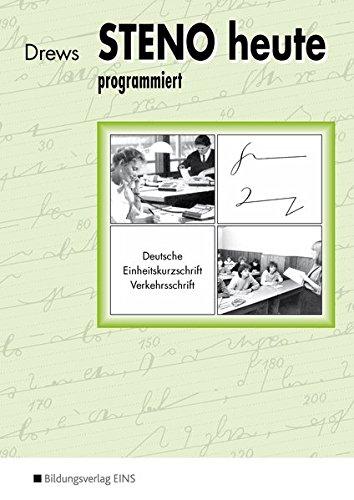 Steno heute - Deutsche Einheitskurzschrift: Ein Lernprogramm für den Selbst- und Klassenunterricht: Schülerband