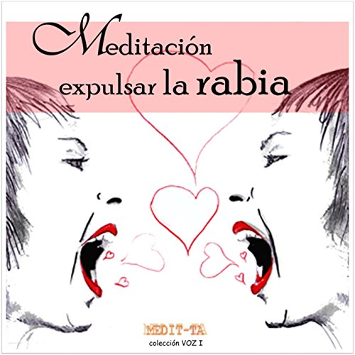 Meditacion Para Expulsar La Rabia [Meditation to Let Go of Anger] audiobook cover art