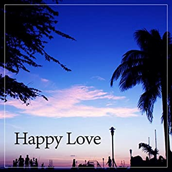 Happy Love – Get Married and Chill Out, Soothing Chill