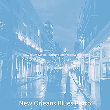 Slow Blues Guitar - Background for New Orleans